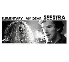 Elementary my dear SEESTRA! Photographic Print