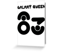 GALAXY QUEEN 83 Greeting Card