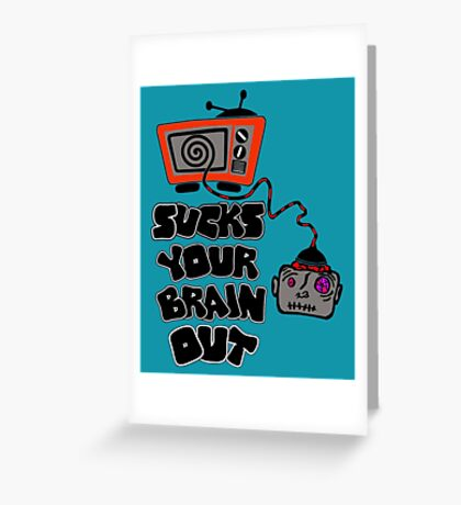 t.v. sucks your brain out mallowcolor Greeting Card