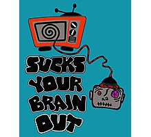 t.v. sucks your brain out mallowcolor Photographic Print