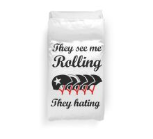 They See Me Rolling (Roller Derby) Black design Duvet Cover