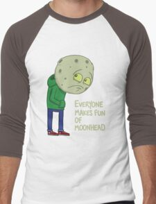 Everyone makes fun of Moonhead...... Men's Baseball ¾ T-Shirt