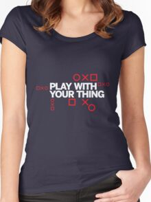 play with your thing! Women's Fitted Scoop T-Shirt