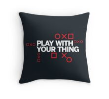 play with your thing! Throw Pillow