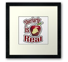 Sheriarty IS real Framed Print