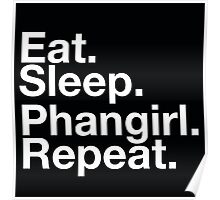 EAT SLEEP PHANGIRL REPEAT Poster