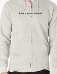 "ART IS A WAY OF SURVIVAL. (""IMAGINE YOKO"" yoko ono) Zipped Hoodie"