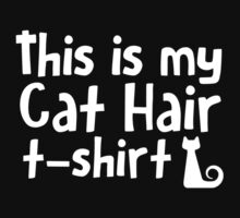 This is my cat hair t-shirt by bakery