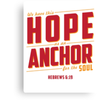We Have this Hope as an Anchor for the Soul Canvas Print