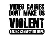 Video Games Don't Make Us Violent Photographic Print