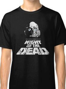 NIGHT OF THE DEAD Classic T-Shirt