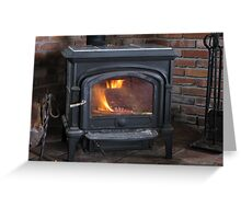 KEEPING THE FIRES BURNING FOR YOU !!! Greeting Card