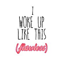 I Woke Up Like This by PatiDesigns