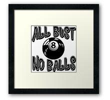 All Bust No Balls billiard / pool tee Framed Print