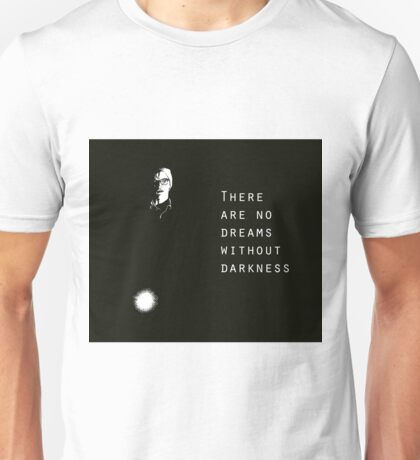 There are No Dreams Without Darkness Unisex T-Shirt