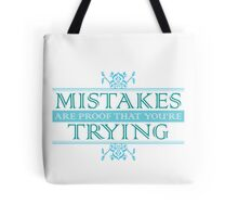 Mistakes Are Proof that You're Trying Tote Bag