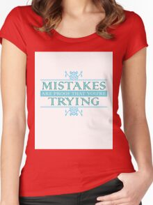 Mistakes Are Proof that You're Trying Women's Fitted Scoop T-Shirt