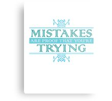Mistakes Are Proof that You're Trying Metal Print