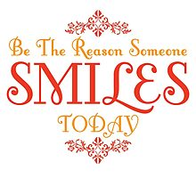 Be The Reason Someone Smiles Today Quote by ImageNugget