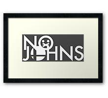 No Johns Framed Print