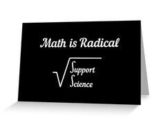 Math is Radical  Greeting Card