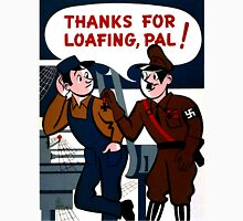World War 2 Propaganda Poster - WW2 Poster - Nazi - Hitler  Unisex T-Shirt