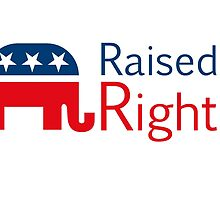 Republican - Raised Right by dobiegerl