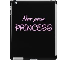Not your princess iPad Case/Skin