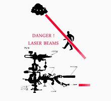 DANGER ! Laser Beams Unisex T-Shirt