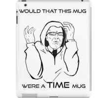 Would That This Mug Were A TIME Mug! iPad Case/Skin