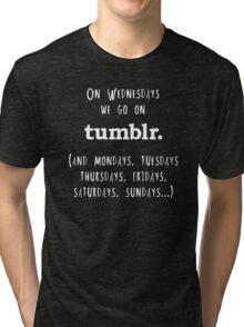 On Wednesdays we go on Tumblr Tri-blend T-Shirt