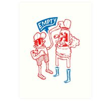 You Are Empty!  Art Print