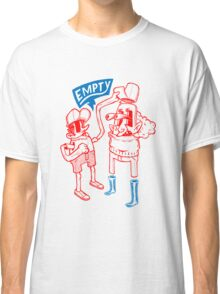 You Are Empty!  Classic T-Shirt