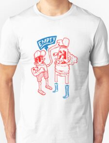 You Are Empty!  Unisex T-Shirt