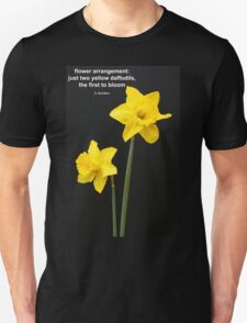 Daffodils Quotation Unisex T-Shirt