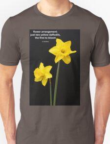 Daffodils Quotation Unisex T-Shirt