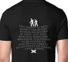"""""""You might as well expect the rivers to run backwards..."""" quote by  Chief Joseph Unisex T-Shirt"""