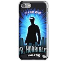 Dr. Horribles sing-along blog  iPhone Case/Skin