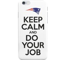 Keep Calm and Do Your Job iPhone Case/Skin