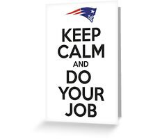 Keep Calm and Do Your Job Greeting Card