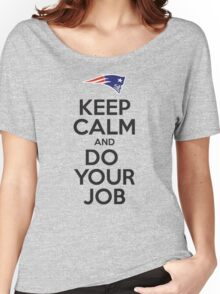 Keep Calm and Do Your Job Women's Relaxed Fit T-Shirt