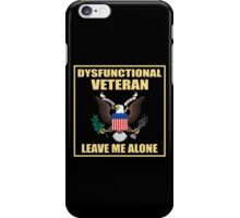 Dysfunctional Veteran - Leave Me Alone iPhone Case/Skin