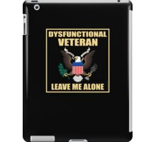 Dysfunctional Veteran - Leave Me Alone iPad Case/Skin