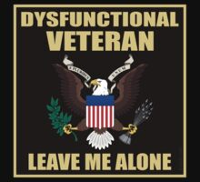 Dysfunctional Veteran - Leave Me Alone T-Shirt