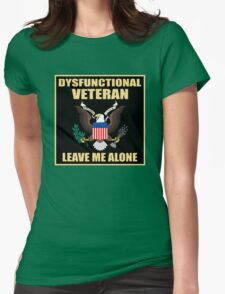 Dysfunctional Veteran - Leave Me Alone Womens Fitted T-Shirt