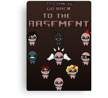 It's Time To Go Back To The Basement Poster Canvas Print