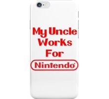 My Uncle Works for Nintendo iPhone Case/Skin