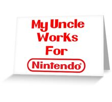 My Uncle Works for Nintendo Greeting Card