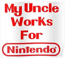 My Uncle Works for Nintendo Poster