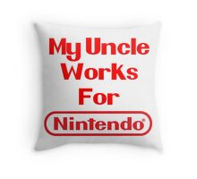My Uncle Works for Nintendo Throw Pillow